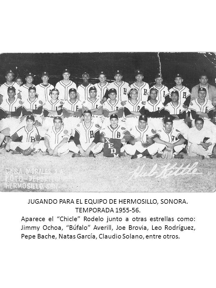 JUGANDO PARA EL EQUIPO DE HERMOSILLO, SONORA.