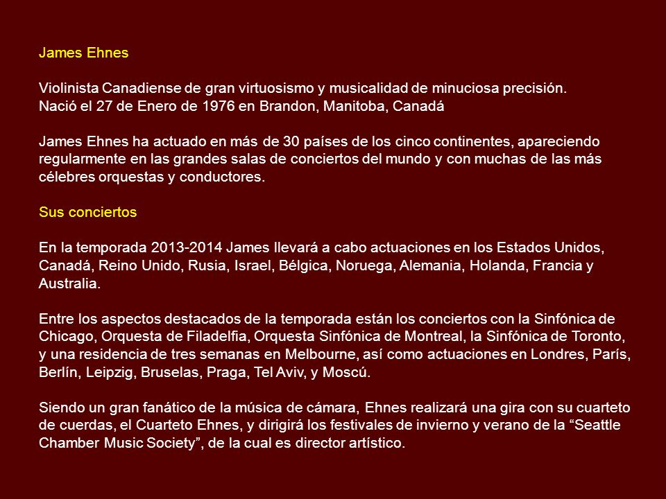 James Ehnes Violinista Canadiense de gran virtuosismo y musicalidad de minuciosa precisión.