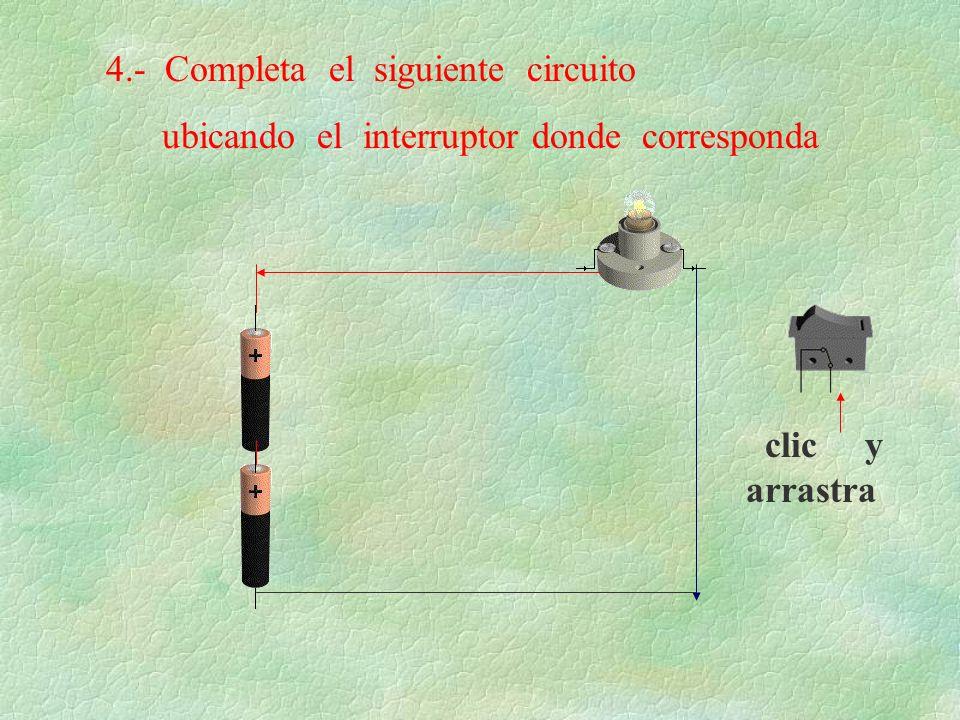 4.- Completa el siguiente circuito