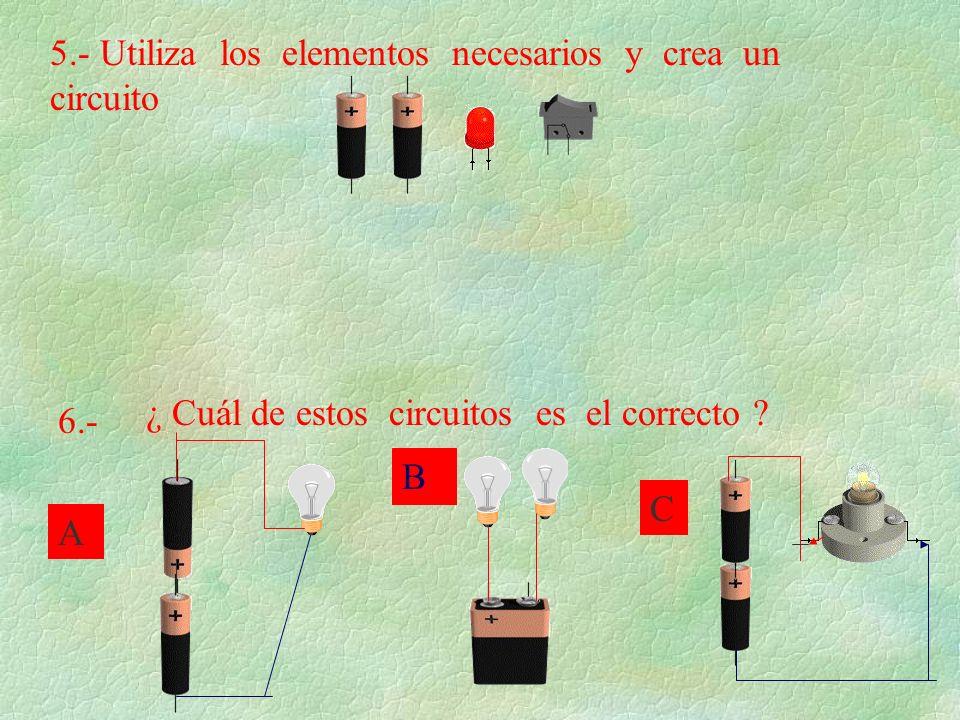 5.- Utiliza los elementos necesarios y crea un circuito
