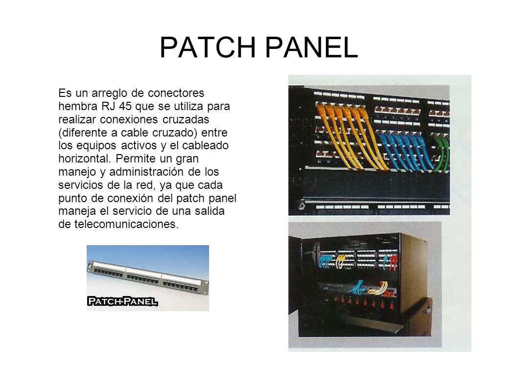PATCH PANEL Es un arreglo de conectores