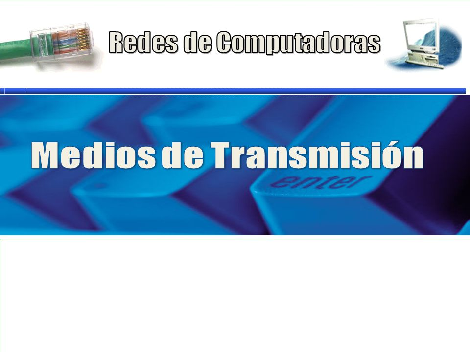 Medios de Transmisión Redes de Computadoras