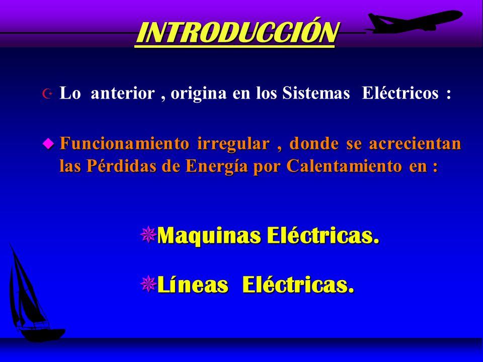 INTRODUCCIÓN Maquinas Eléctricas. Líneas Eléctricas.