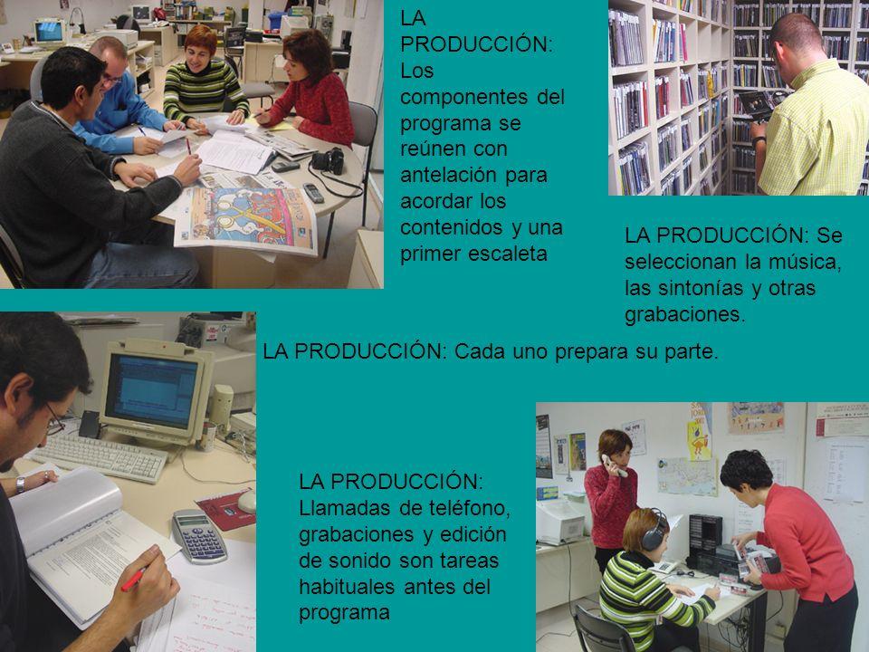 LA PRODUCCIÓN: Los componentes del programa se reúnen con antelación para acordar los contenidos y una primer escaleta