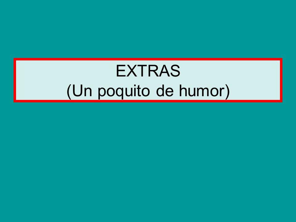 EXTRAS (Un poquito de humor)