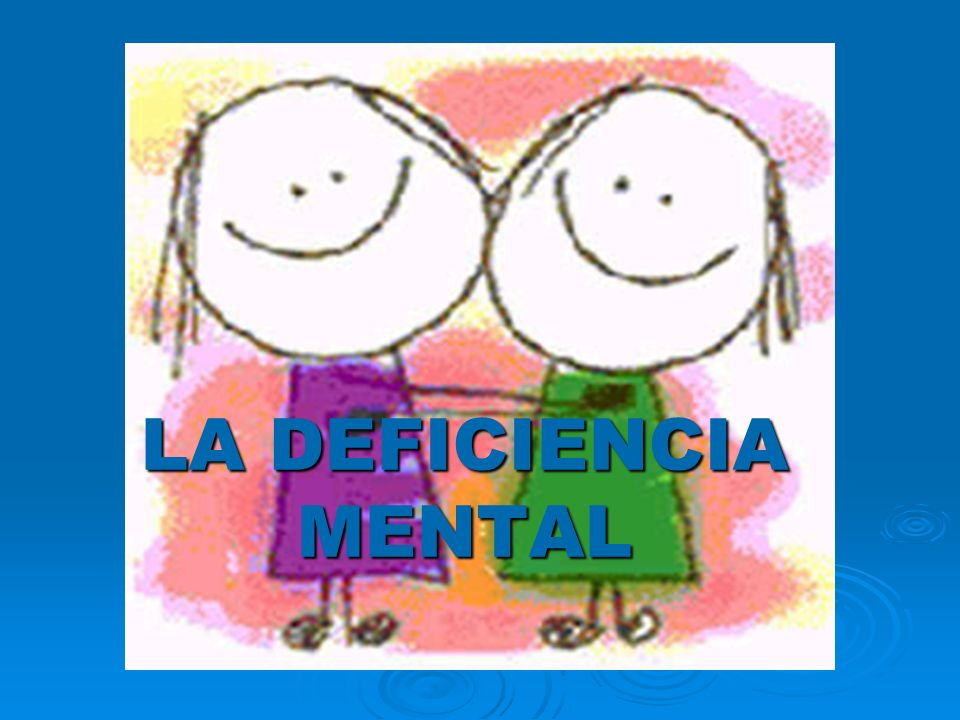 LA DEFICIENCIA MENTAL