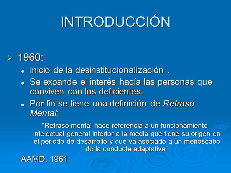 INTRODUCCIÓN 1960: Inicio de la desinstitucionalización .