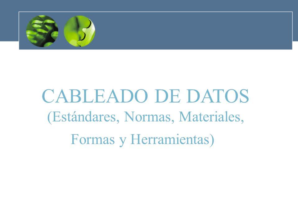 CABLEADO DE DATOS (Estándares, Normas, Materiales,