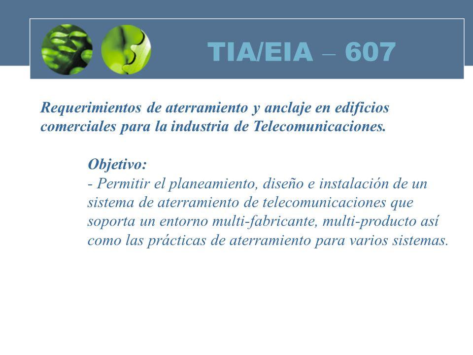 TIA/EIA – 607 Requerimientos de aterramiento y anclaje en edificios comerciales para la industria de Telecomunicaciones.