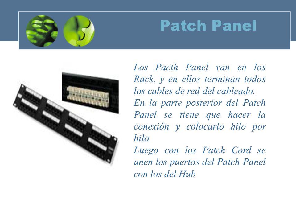 Patch Panel Los Pacth Panel van en los Rack, y en ellos terminan todos los cables de red del cableado.