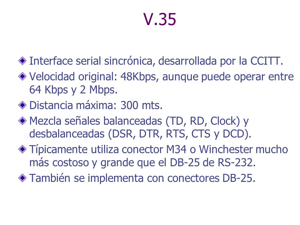 V.35 Interface serial sincrónica, desarrollada por la CCITT.