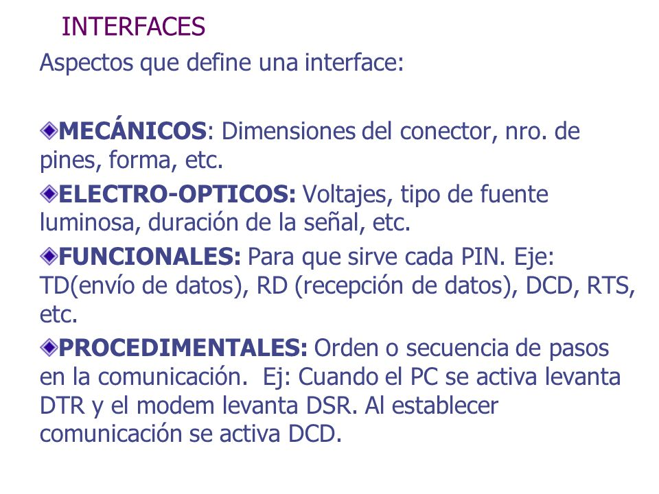 INTERFACES Aspectos que define una interface: