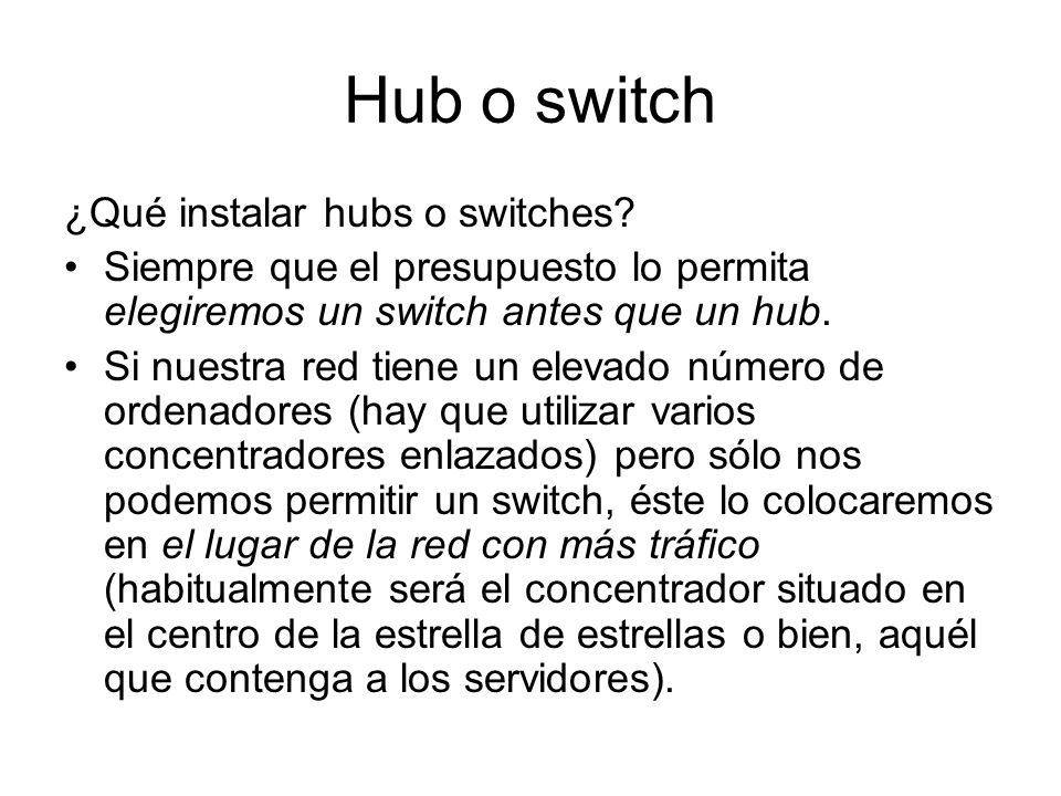 Hub o switch ¿Qué instalar hubs o switches