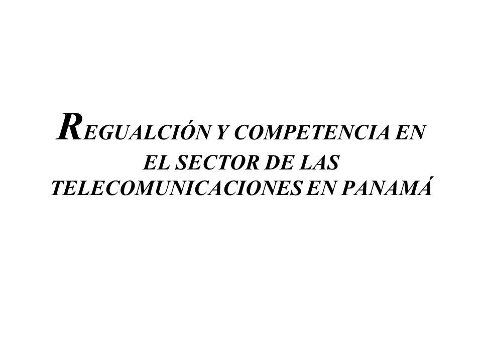 REGUALCIÓN Y COMPETENCIA EN EL SECTOR DE LAS TELECOMUNICACIONES EN PANAMÁ
