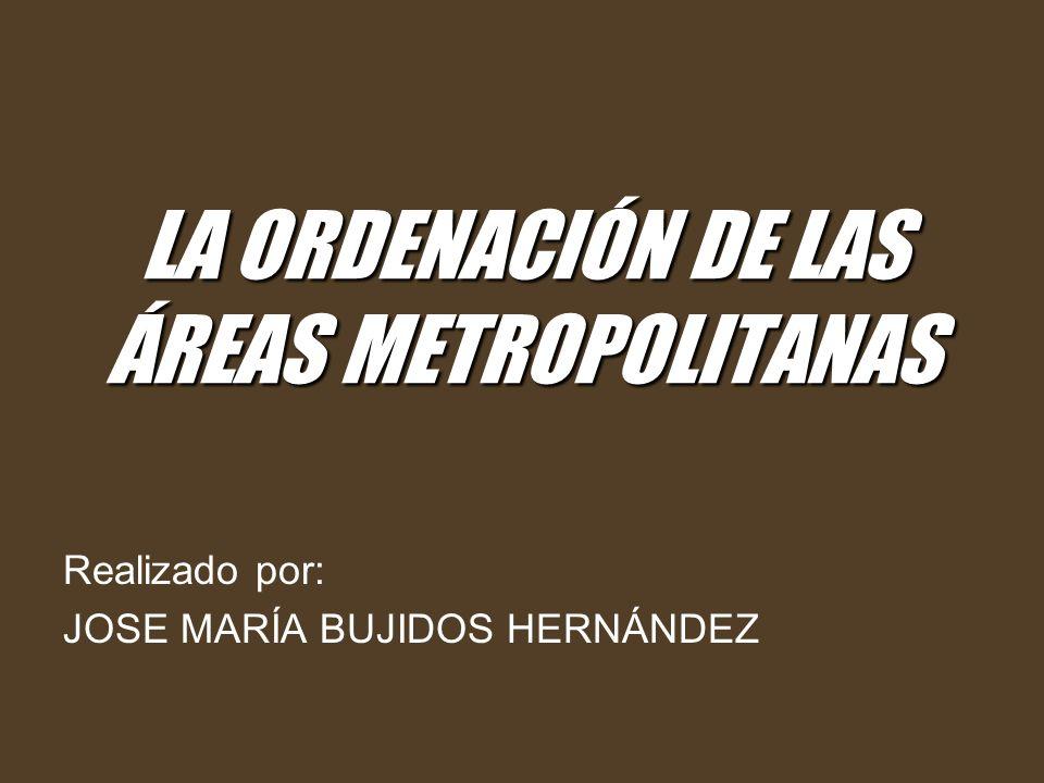 LA ORDENACIÓN DE LAS ÁREAS METROPOLITANAS