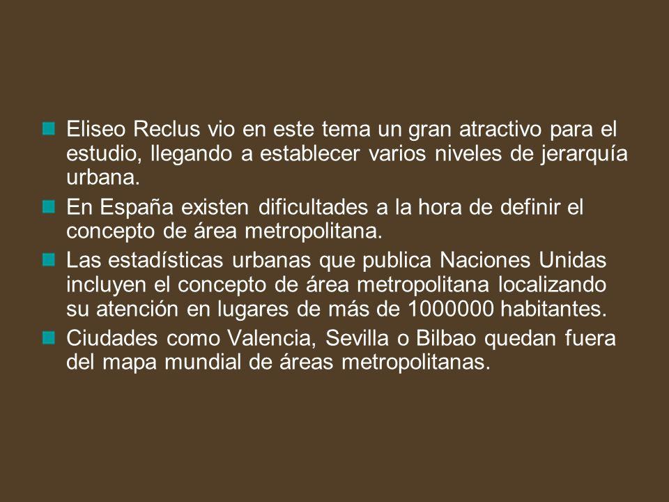 Eliseo Reclus vio en este tema un gran atractivo para el estudio, llegando a establecer varios niveles de jerarquía urbana.