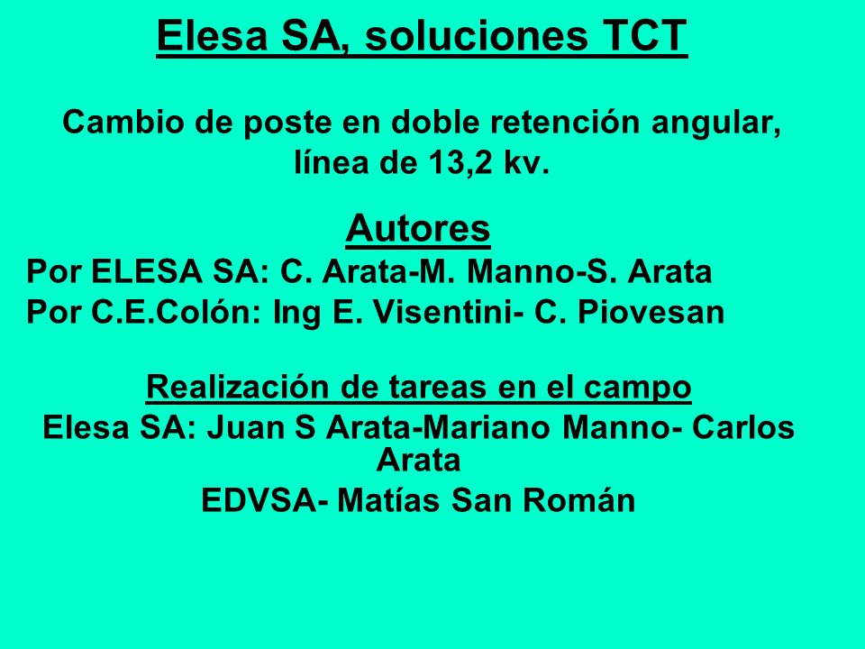 Elesa SA, soluciones TCT Cambio de poste en doble retención angular, línea de 13,2 kv.
