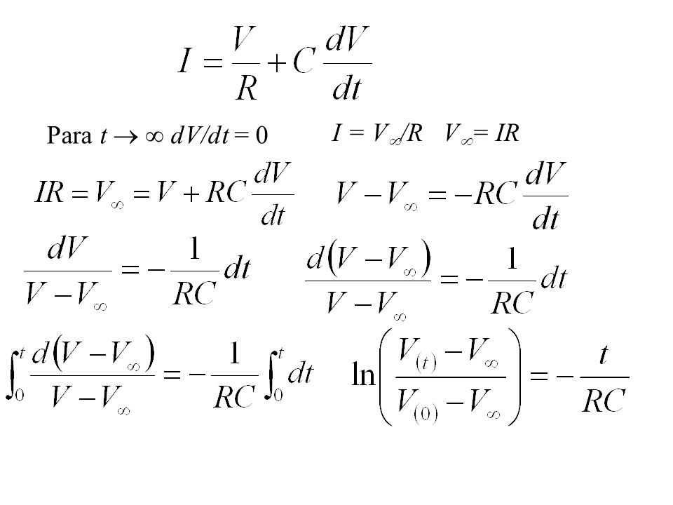 Para t   dV/dt = 0 I = V/R V= IR