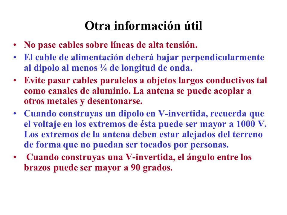 Otra información útil No pase cables sobre líneas de alta tensión.