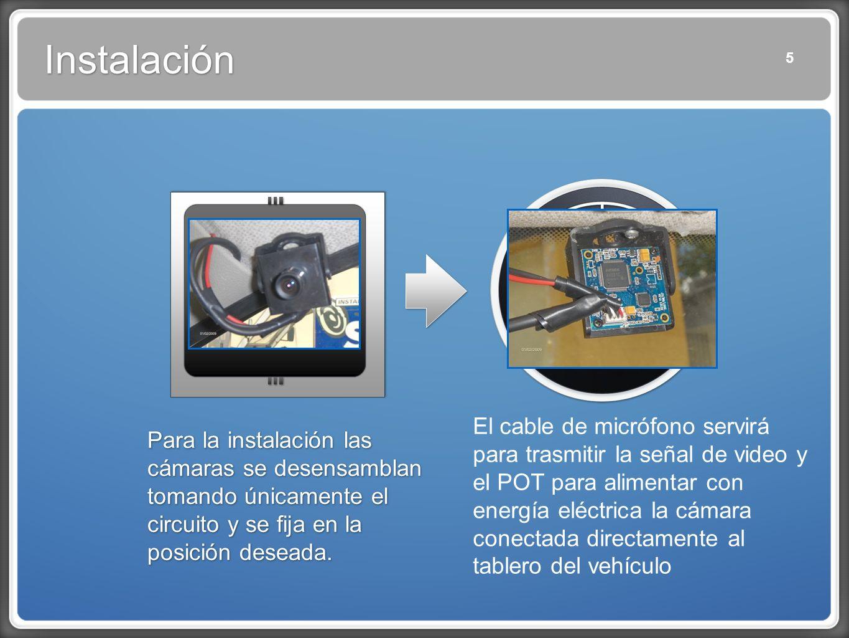 Instalación 5. Para la instalación las cámaras se desensamblan tomando únicamente el circuito y se fija en la posición deseada.