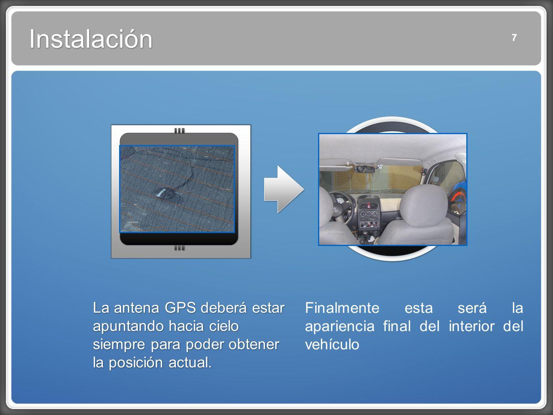 Instalación 7. La antena GPS deberá estar apuntando hacia cielo siempre para poder obtener la posición actual.