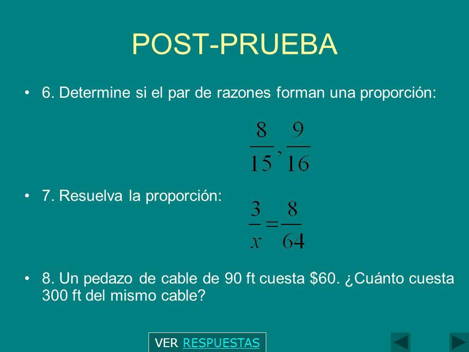 POST-PRUEBA 6. Determine si el par de razones forman una proporción: