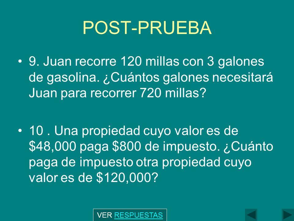 POST-PRUEBA 9. Juan recorre 120 millas con 3 galones de gasolina. ¿Cuántos galones necesitará Juan para recorrer 720 millas