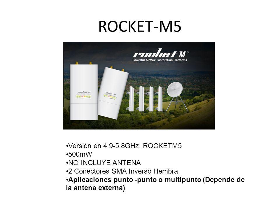 ROCKET-M5 Versión en 4.9-5.8GHz, ROCKETM5 500mW NO INCLUYE ANTENA