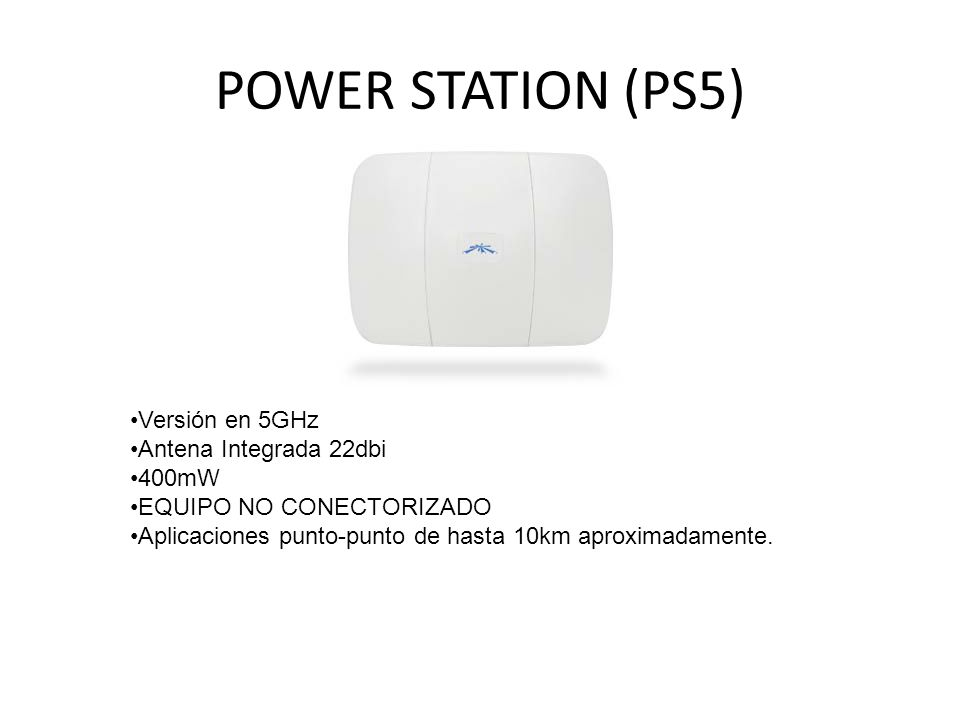 POWER STATION (PS5) Versión en 5GHz Antena Integrada 22dbi 400mW