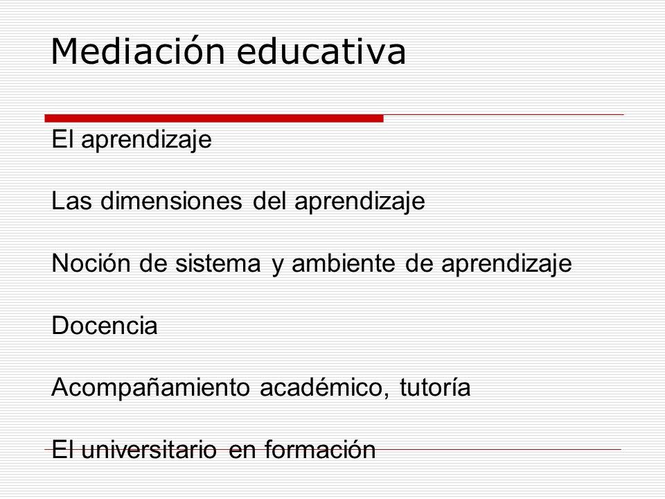 Mediación educativa El aprendizaje Las dimensiones del aprendizaje