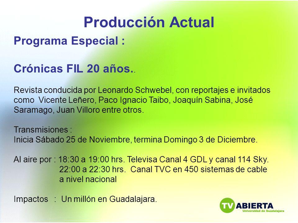Producción Actual Programa Especial : Crónicas FIL 20 años..