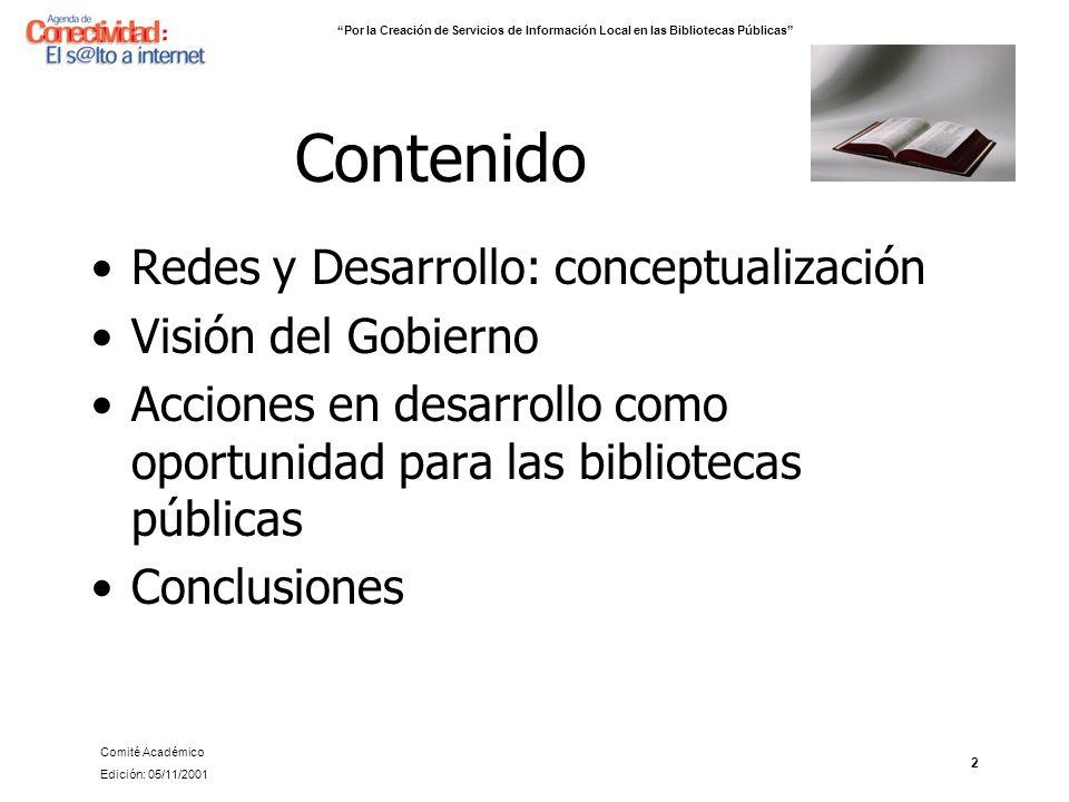 Contenido Redes y Desarrollo: conceptualización Visión del Gobierno