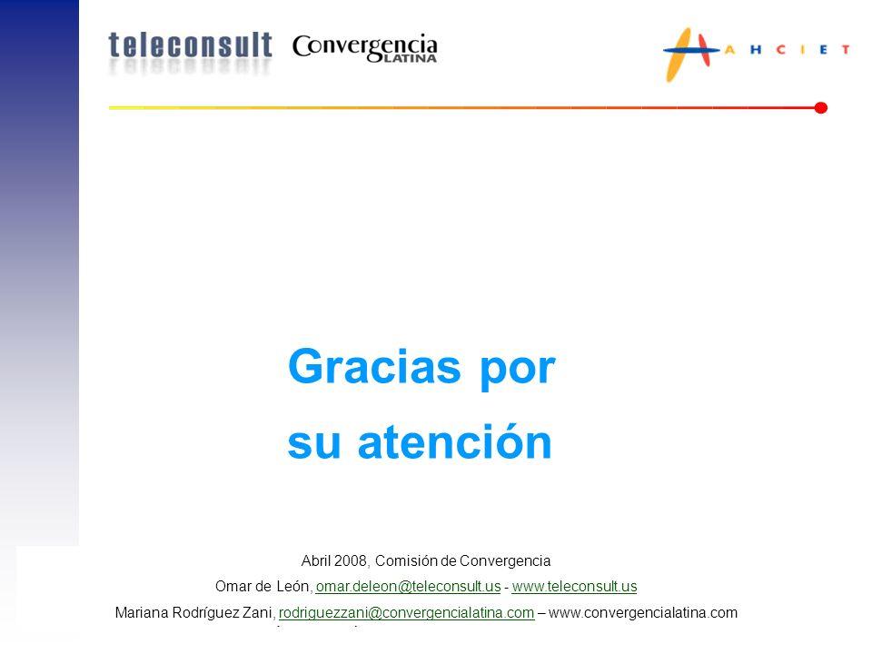 Gracias por su atención Abril 2008, Comisión de Convergencia