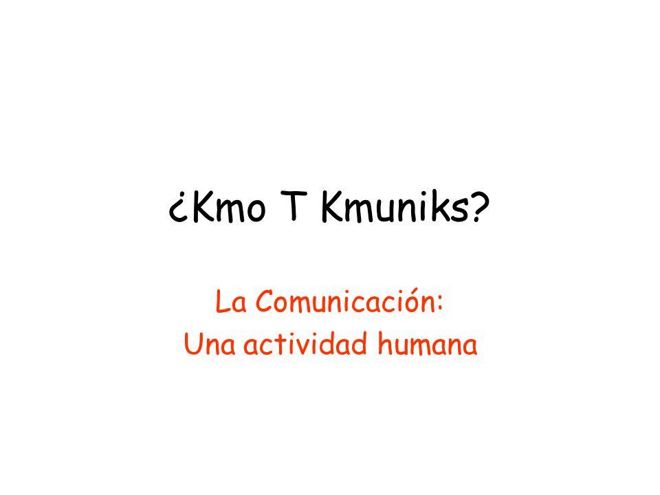 La Comunicación: Una actividad humana