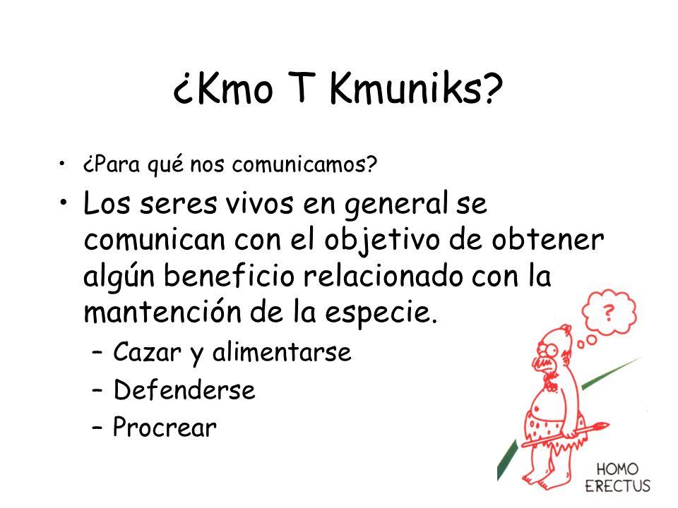¿Kmo T Kmuniks ¿Para qué nos comunicamos