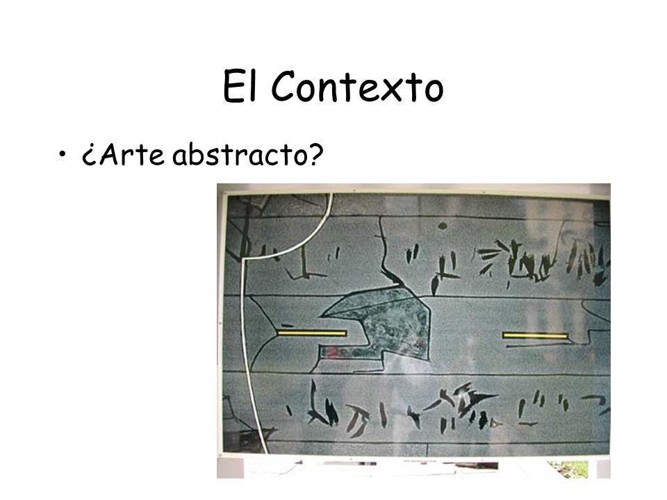 El Contexto ¿Arte abstracto