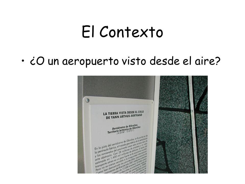 El Contexto ¿O un aeropuerto visto desde el aire