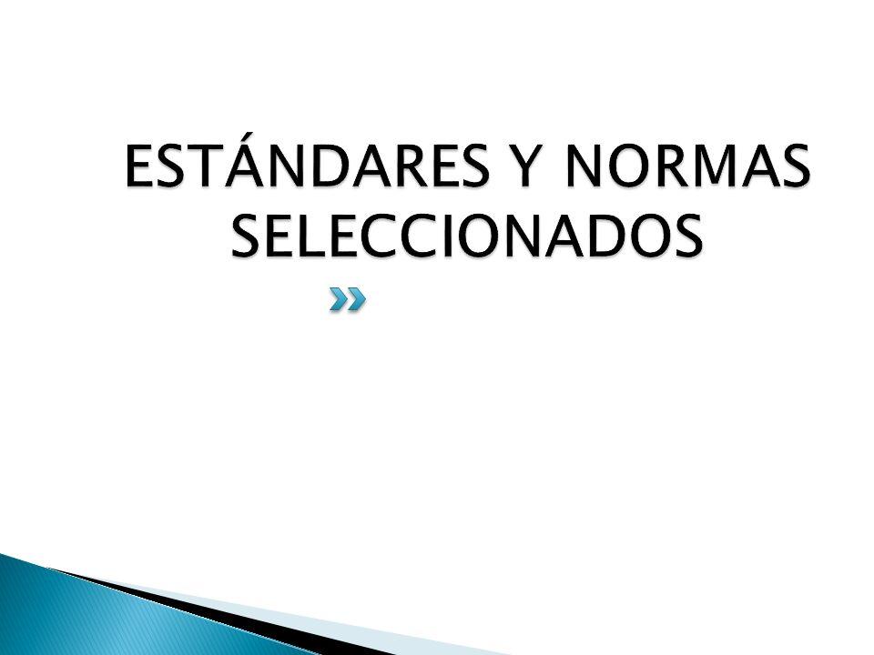 ESTÁNDARES Y NORMAS SELECCIONADOS