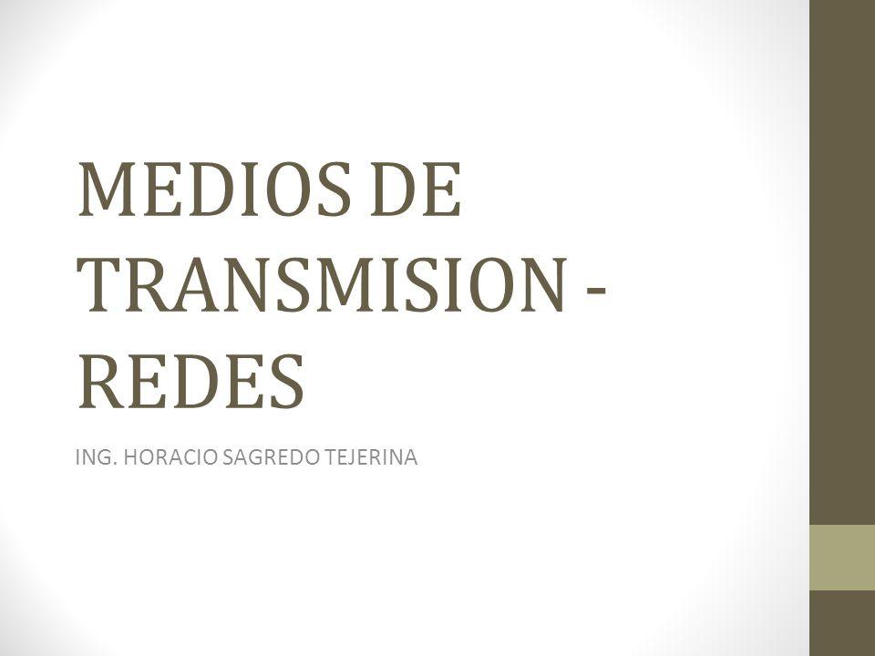 MEDIOS DE TRANSMISION - REDES