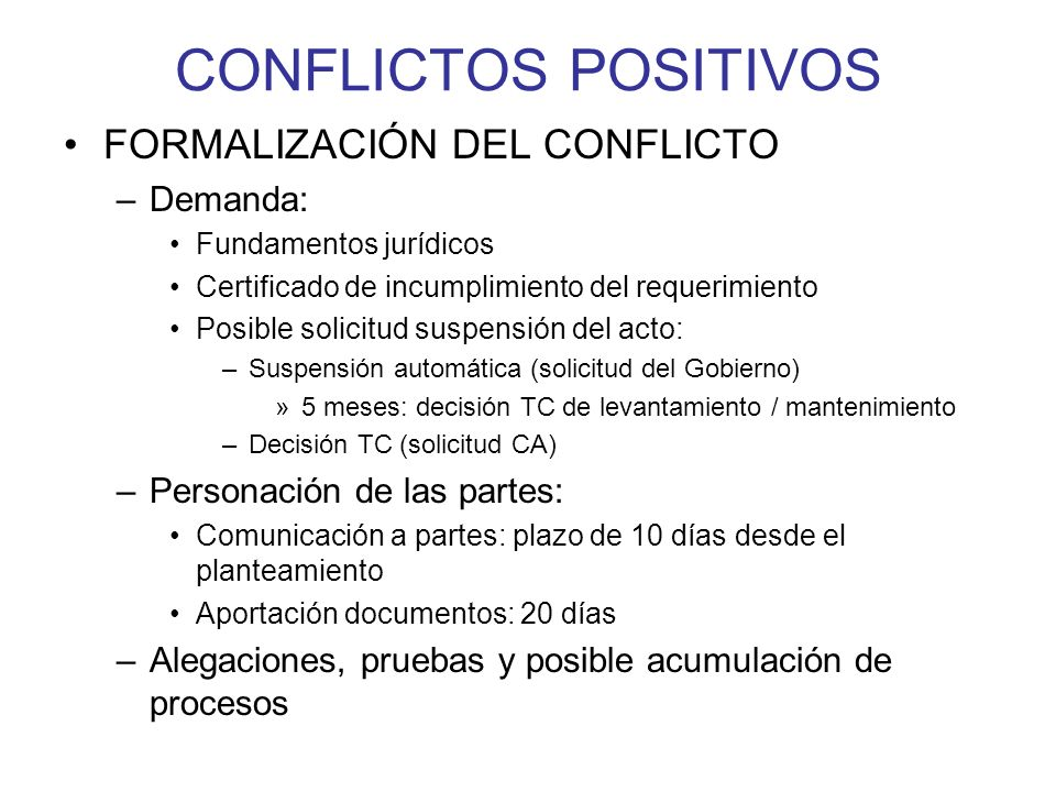 CONFLICTOS POSITIVOS FORMALIZACIÓN DEL CONFLICTO Demanda: