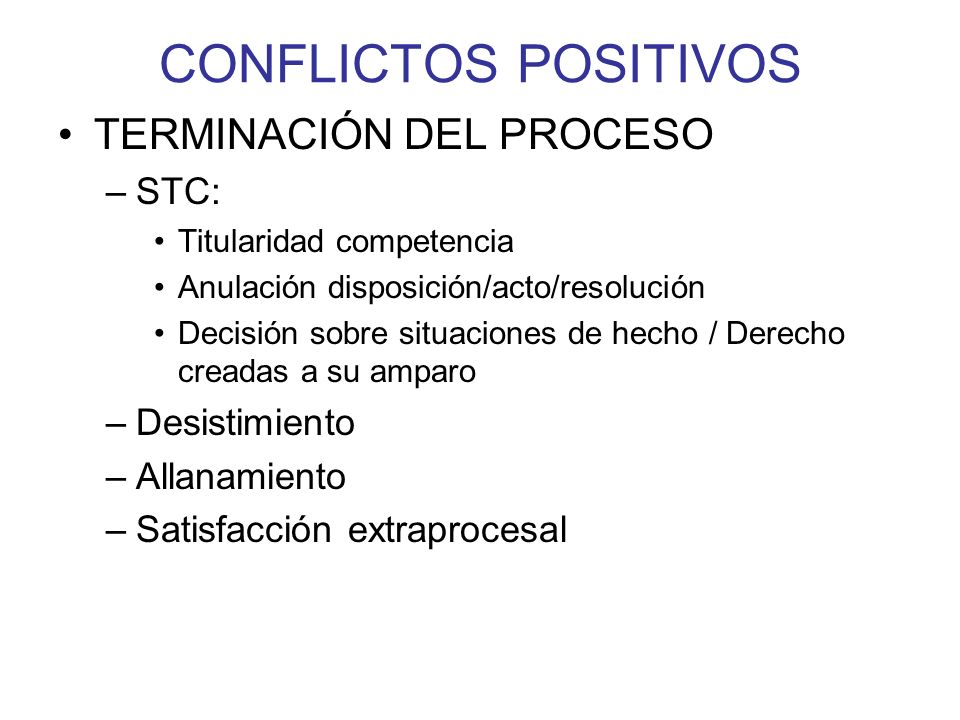 CONFLICTOS POSITIVOS TERMINACIÓN DEL PROCESO STC: Desistimiento