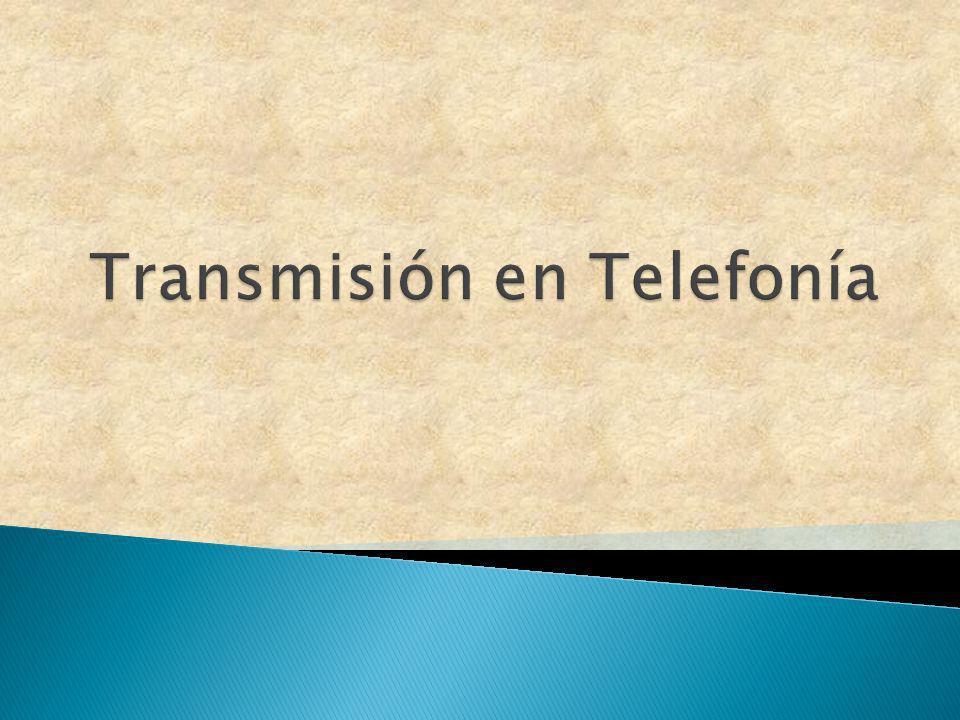 Transmisión en Telefonía