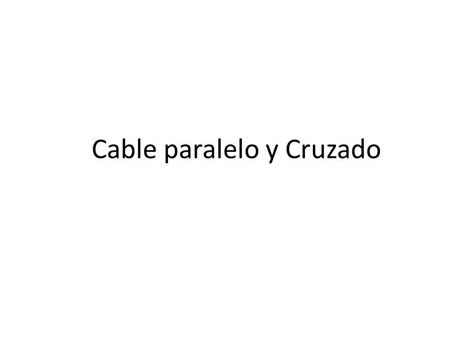 Cable paralelo y Cruzado