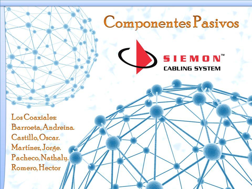 Componentes Pasivos Los Coaxiales: Barroeta, Andreina.