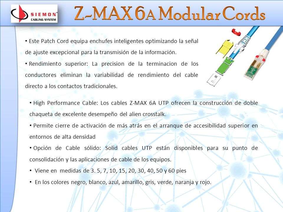 Z-MAX 6A Modular Cords Este Patch Cord equipa enchufes inteligentes optimizando la señal de ajuste excepcional para la transmisión de la información.