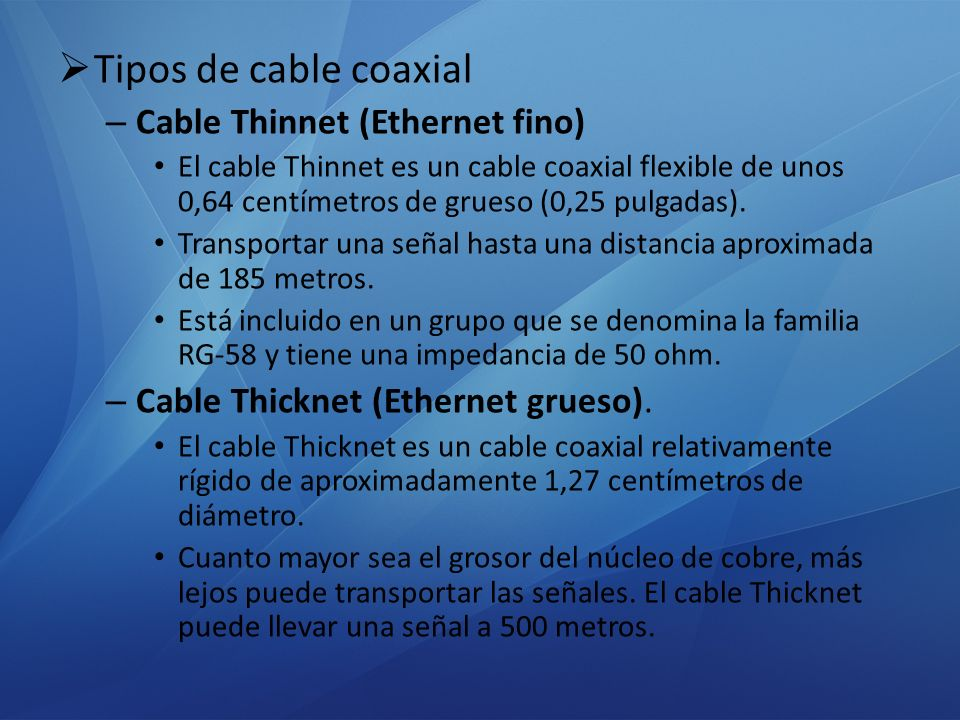Tipos de cable coaxial Cable Thinnet (Ethernet fino)