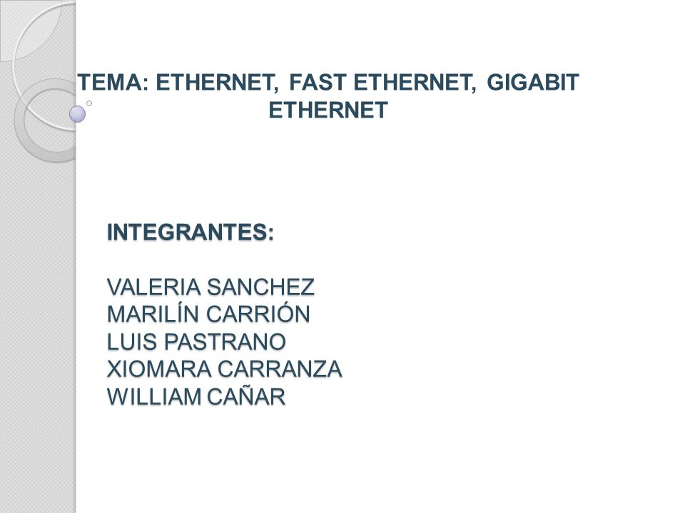 TEMA: ETHERNET, FAST ETHERNET, GIGABIT ETHERNET