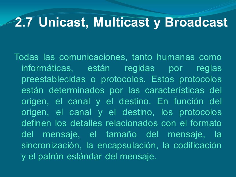 2.7 Unicast, Multicast y Broadcast