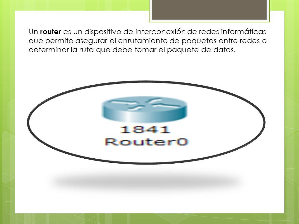 Un router es un dispositivo de interconexión de redes informáticas que permite asegurar el enrutamiento de paquetes entre redes o determinar la ruta que debe tomar el paquete de datos.