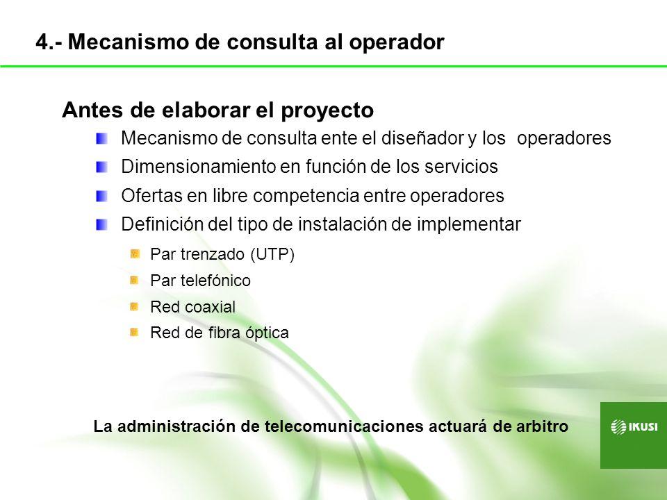 4.- Mecanismo de consulta al operador
